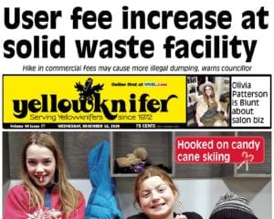 User fee increase at solid waste facility, Yellowknifer Dec. 16 edition, NWT, NNSL