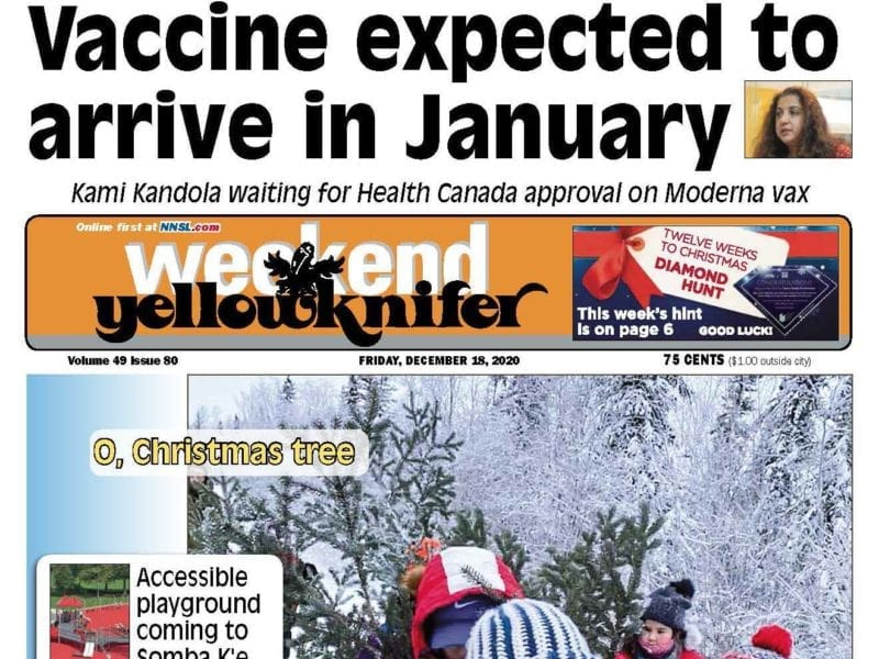 Vaccine expected to arrive in January, Yellowknifer Weekend, December 18, 2020, NNSL, NWT