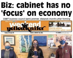 Biz: cabinet has no focus on economy, Yellowknifer Weekend, January 22, 2020, NNSL, NWT