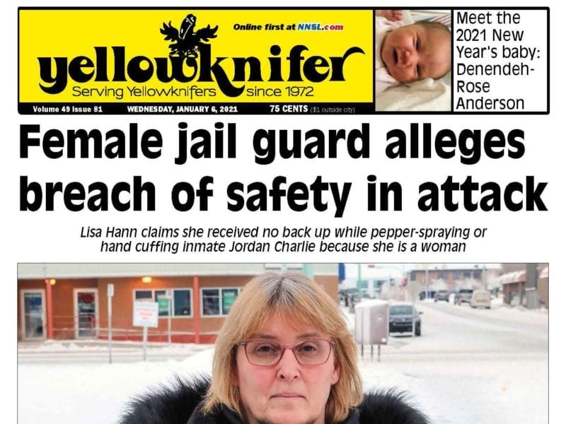 female jail guard alleges breach of safety in attack, Yellowknifer, Jan. 6 edition 2021, NWT, NNSL